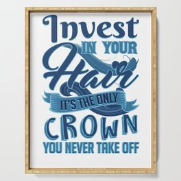 Hairstylist Barber Invest in Your Hair Only Crown You Will Ever Have Serving Tray