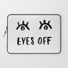 Eyes Off Laptop Sleeve