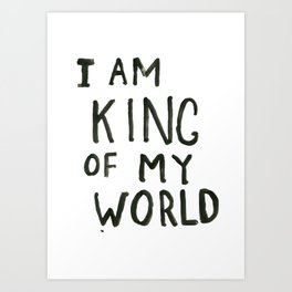 King of my world Art Print