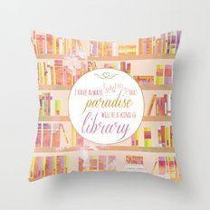 I HAVE ALWAYS IMAGINED Throw Pillow