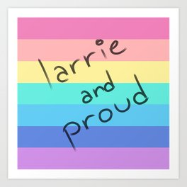 Larrie and proud! Art Print