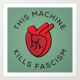 This Machine Kills Fascism Art Print