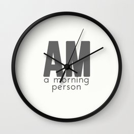 A Morning Person Wall Clock