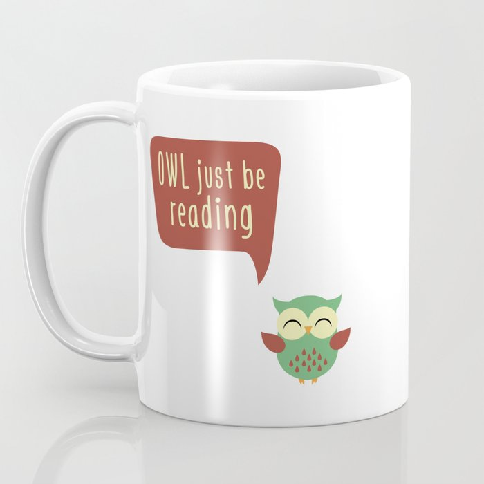 Owl Just Be Reading Coffee Mug