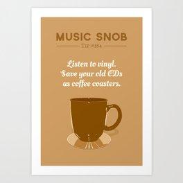 Coffee Coasters — Music Snob Tip #184 Art Print