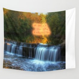 Waterfall of life.  Qoute :  When someone you Love becomes a memory.  The memory becomes a treasure. Wall Tapestry