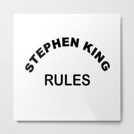 Stephen King Rules 2 Metal Print