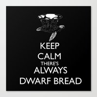 discworld Canvas Prints featuring Discworld - Keep calm there's always dwarf bread by Rebecca McGoran
