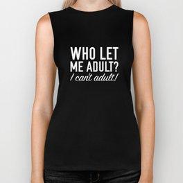 Who Let Me Adult? Biker Tank
