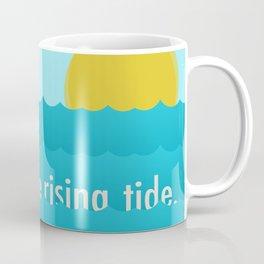 Float on the Rising Tide. Coffee Mug