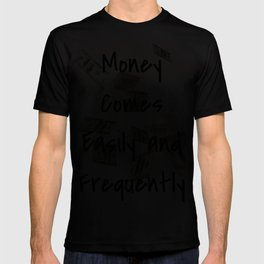 Money Comes Easily & Frequently (law of attraction affirmation) T-shirt