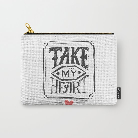 Take my heart Carry-All Pouch