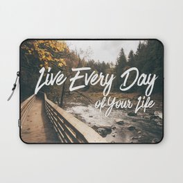 Live Every Day Laptop Sleeve