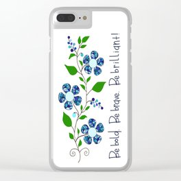 Be bold. Be brave. Be brilliant! Clear iPhone Case
