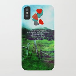 there is a field... I'll meet you there. iPhone Case