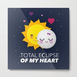 Total eclipse of my heart Metal Print