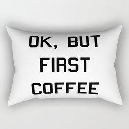 ok But First Coffee Rectangular Pillow