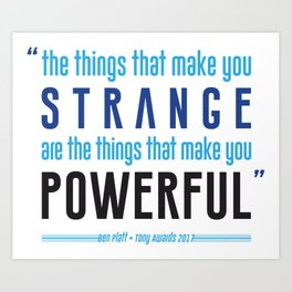 Strange is Powerful Art Print