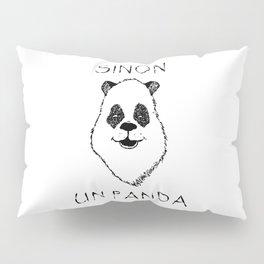 Sinon, un panda (5) Pillow Sham