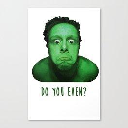 Do you even? Canvas Print