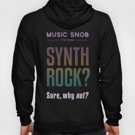 Synth Rock — Music Snob Tip #069 Hoody