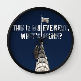 This Is MY Everest, What's Yours? (Raccoon Climbs Skyscraper) Wall Clock