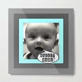 wassup baby Metal Print