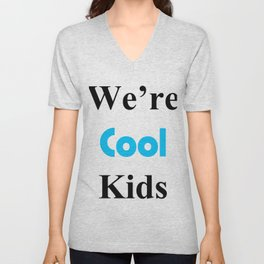 We're Cool Kids Unisex V-Neck