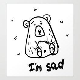 Scribble grumpy bear I'm sad. Doodle clipart Art Print