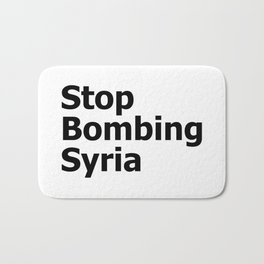 Stop Bombing Syria Bath Mat