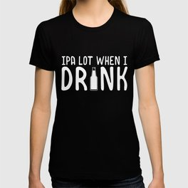 Cute IPA Lot When I Drink Beer Funny Drinking T-shirt