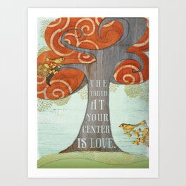 Truth at your Center. Art Print
