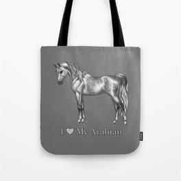 Dapple Gray Horse I Love My Arabian Tote Bag