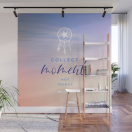 Words to live by - Collect moments Sunset Wall Mural