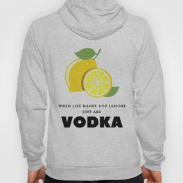 When Life Hands You Lemons Hoody