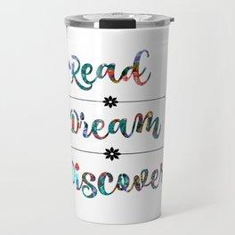 Read, Dream, Discover Travel Mug