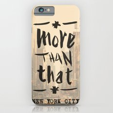 More Than That - New York City - Slim Case iPhone 6s