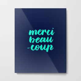 Merci Beaucoup Metal Print