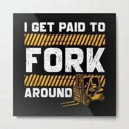 Forklift Driver Gift Metal Print
