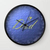 dad Wall Clocks featuring dad by Marina Kuchenbecker