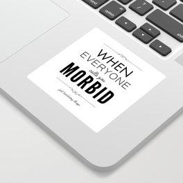 Just Taxidermy Things: Morbid Sticker