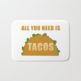 All You Need Is Tacos Bath Mat