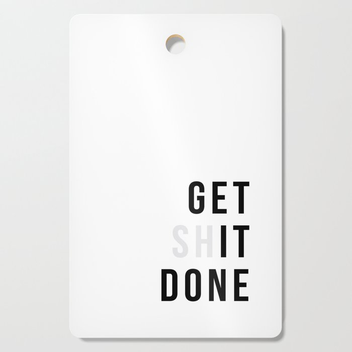Get Sh(it) Done // Get Shit Done Cutting Board