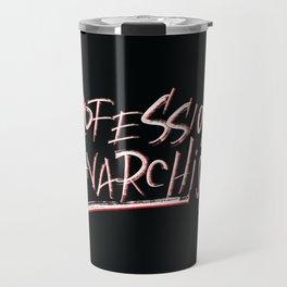 Professional Anarchist Travel Mug