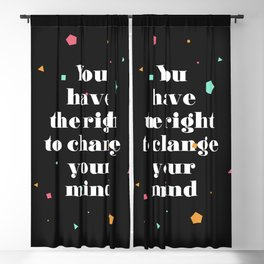 the right to change your mind Blackout Curtain