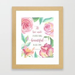 He Has Made Everything Beautiful, Ecc 3:11 Framed Art Print
