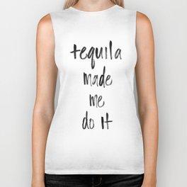 Tequila made me do it Biker Tank