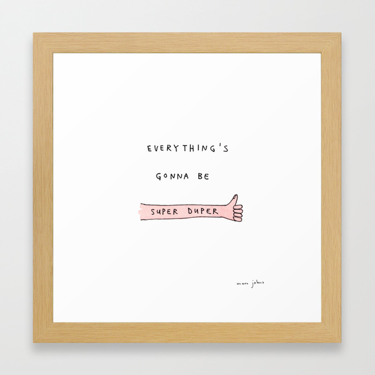 4f5979b2491c3 everything's gonna be super duper Framed Art Print by marcjohns | Society6