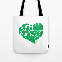 GIVE KINDNESS & LOVE - green Tote Bag