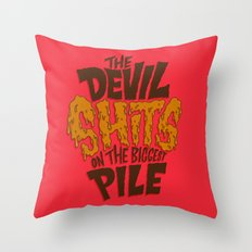 The Devil Shits... Throw Pillow